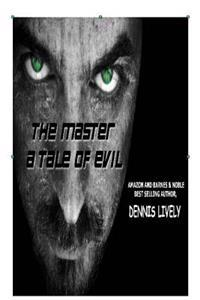 The Master; A Tale of Evil