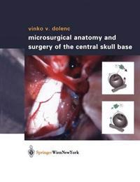 Microsurgical Anatomy and Surgery of the Central Skull Base