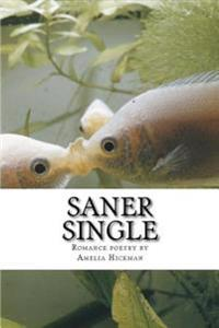 Saner Single: A Collection of Romance Poems