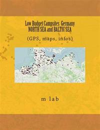 Low Budget Campsites: Germany North Sea and Baltic Sea (Gps, Maps, Infos)