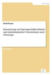 Finanzierung Von Exportgeschaften Kleiner Und Mittelstandischer Unternehmen Nach Osteuropa