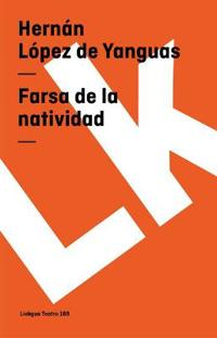 Farsa De La Natividad/ Nativity Farce