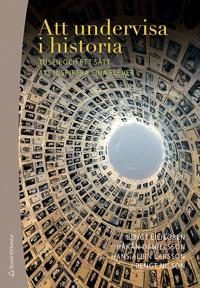 Att undervisa i historia : tusen och ett sätt att inspirera sina elever