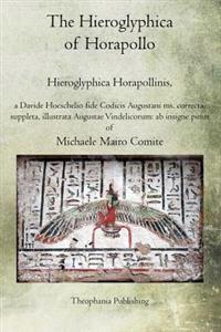 The Hieroglyphica of Horapollo: Hieroglyphica Horapollinis