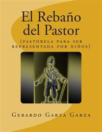 El Rebano del Pastor: (Pastorela Infantil)