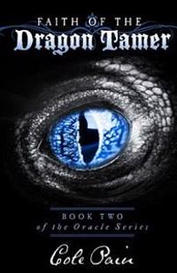 Faith of the Dragon Tamer: Book Two of the Oracle Series