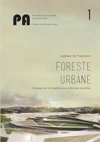 Foreste urbane: strategie per la riqualificazione delle aree estrattive