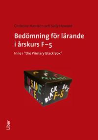"""Bedömning för lärande i årskurs F-5 - inne i """"the Primary Black Box"""""""