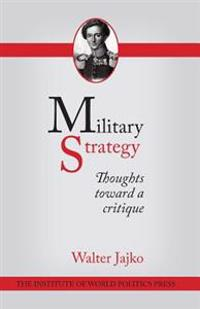 Military Strategy: Thoughts Toward a Critique