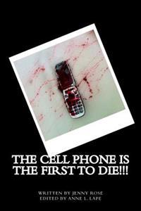 The Cell Phone Is the First to Die!!!