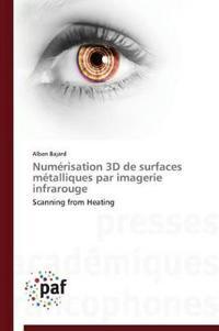 Num risation 3D de Surfaces M talliques Par Imagerie Infrarouge