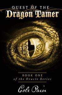 Quest of the Dragon Tamer: Book One of the Oracle Series