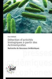 D�tection D Activit�s Biologiques � Partir Des Actinomyc�tes