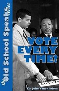 The Old School Speaks Series: Vote Every Time!