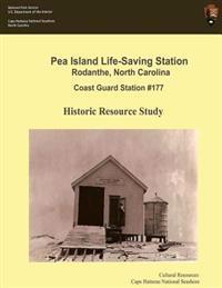 Pea Island Life-Saving Station Rodanthe, North Carolina Coast Guard Station #177: Historic Resource Study