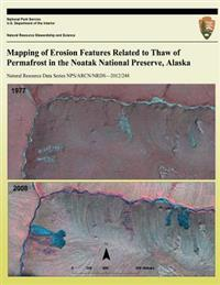 Mapping of Erosion Features Related to Thaw of Permafrost in the Noatak National Preserve, Alaska