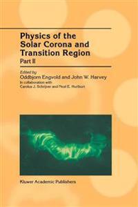 Physics of the Solar Corona and Transition Region