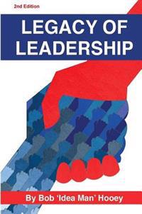 Legacy of Leadership: Strive for Significance - Lead on Purpose!