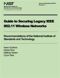 Guide to Securing Legacy IEEE 802.11 Wireless Networks