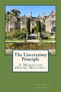 The Uncertainty Principle: A Moriston House Mystery