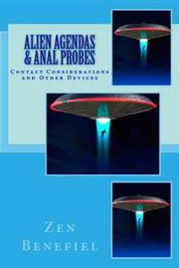 Alien Agendas and Anal Probes: Contact Considerations