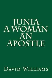 Junia a Woman an Apostle