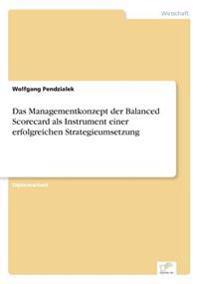 Das Managementkonzept Der Balanced Scorecard ALS Instrument Einer Erfolgreichen Strategieumsetzung