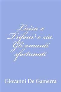 Luisa E Trifour O Sia Gli Amanti Sfortunati