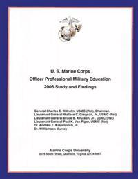 U.S. Marine Corps Officer Professional Military Education- 2006 Study and Findings