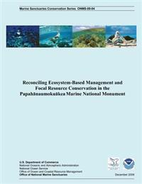 Reconciling Ecosystem-Based Management and Focal Resource Conservation in the Papahanaumokuakea Marine National Monument