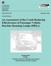 An Assessment of the Crash-Reducing Effectiveness of Passenger Vehicle Daytime Running Lamps: Nhtsa Technical Report Dot HS 809 760