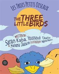 The Three Little Birds: Les Trois Petits Oiseaux