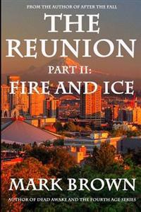 The Reunion Part II: Fire and Ice