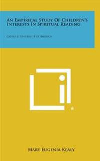 An Empirical Study of Children's Interests in Spiritual Reading: Catholic University of America