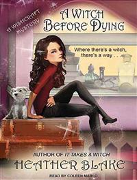 A Witch Before Dying: A Wishcraft Mystery