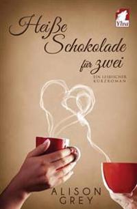 Heisse Schokolade Fur Zwei - Ein Lesbischer Kurzroman