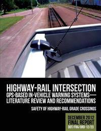 Highway-Rail Intersection GPS-Based In-Vehicle Warning Systems: Literature Review