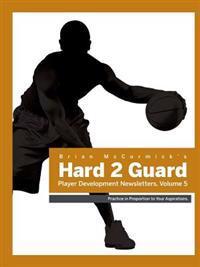 Hard2Guard Player Development Newsletters, Volume 5