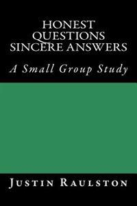Honest Questions Sincere Answers: A Small Group Study