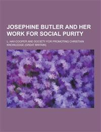 Josephine Butler and Her Work for Social Purity