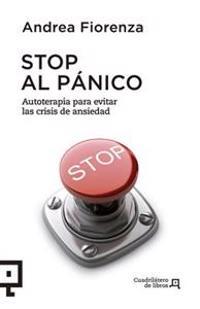 Stop Al Panico: Autoterapia Para Evitar Las Crisis de Ansiedad