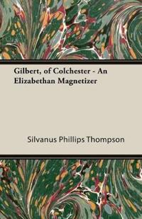 Gilbert, of Colchester