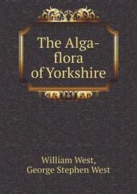 The Alga-Flora of Yorkshire