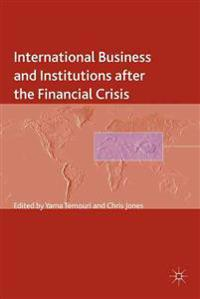 International Business and Institutions after the Financial Crisis
