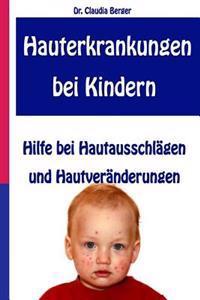 Hauterkrankungen Bei Kindern - Hilfe Bei Hautausschlägen Und Hautveränderungen