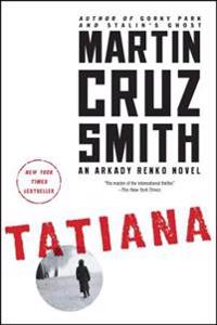 Tatiana: An Arkady Renko Novel