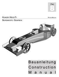 Hungry Heidi - Seifenkisten Bauanleitung: Soapbox Construction Manual