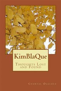 Kimblaque: Thoughts Lost and Found