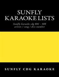 Sunfly Karaoke Lists: Reference Numbers Song/Artist Titles for Karaoke
