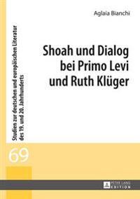 Shoah Und Dialog Bei Primo Levi Und Ruth Klueger